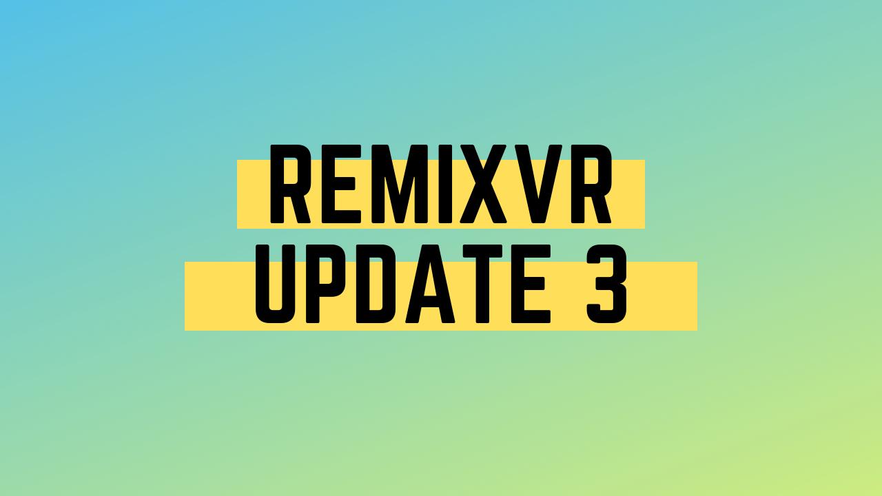 Frontend Updates | RemixVR Update 3
