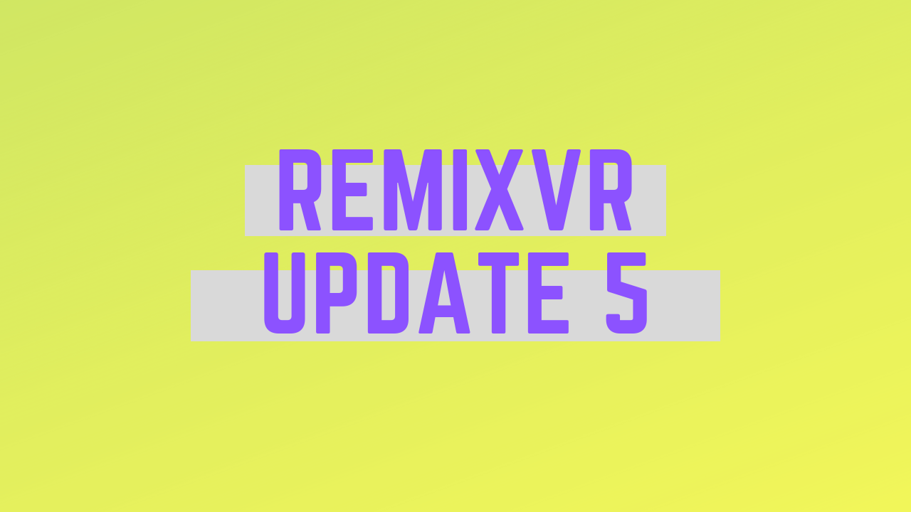 RemixVR Workshop For Teachers & Lesson Theme Demo | RemixVR Update 5