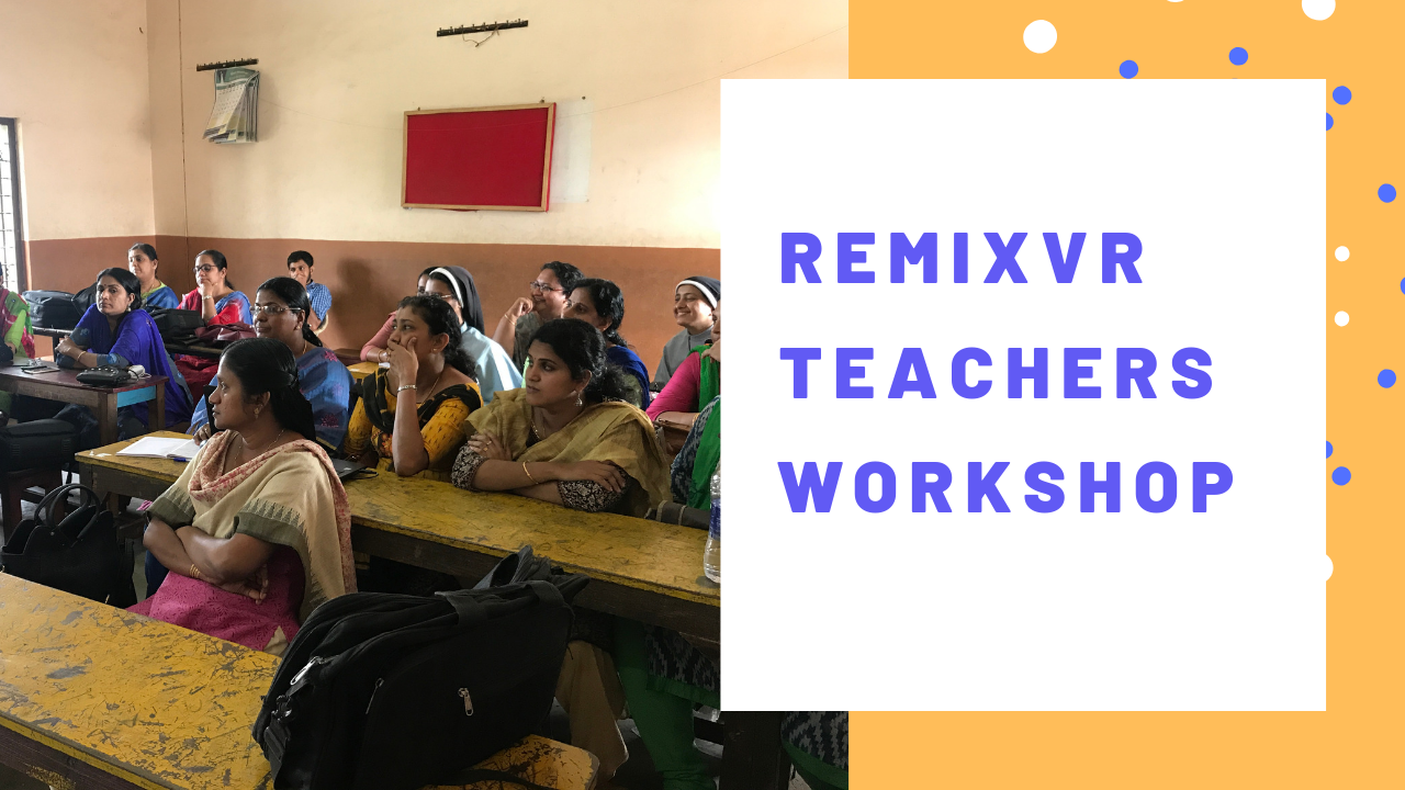 RemixVR Teachers Workshop - What We Learned