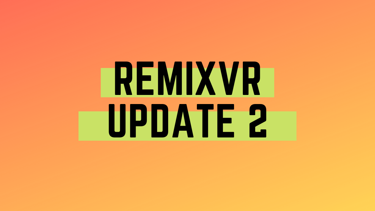 Building Theme based VR projects | RemixVR Update 2