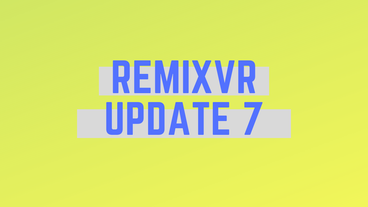 Banner Space, Audio & Color Fields | RemixVR Update 7