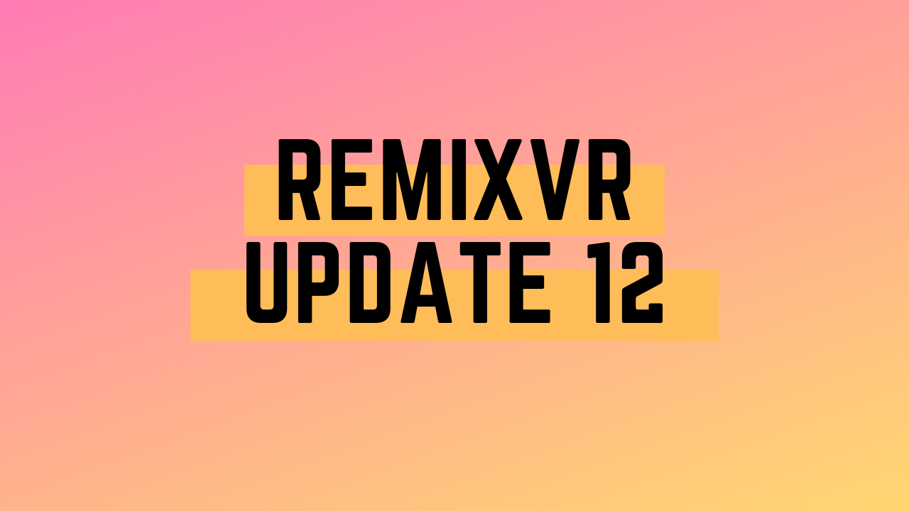 Global Citizenship Education Backend | RemixVR Update 12