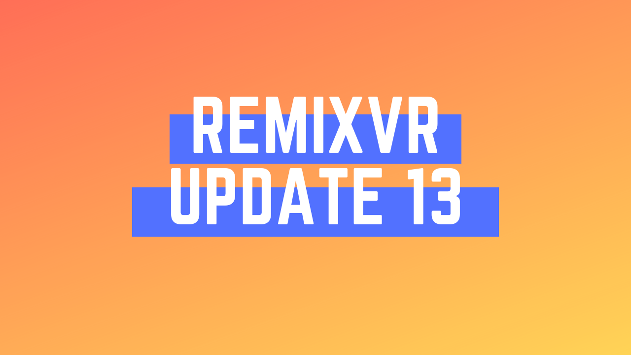 Creating GCED Classes & Activities | RemixVR Update 13