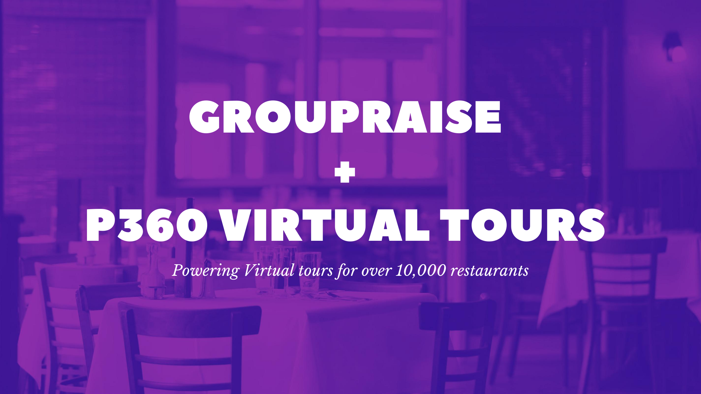 GroupRaise chooses TeliportMe as its exclusive virtual tour partner for their 10,000+ restaurant customers